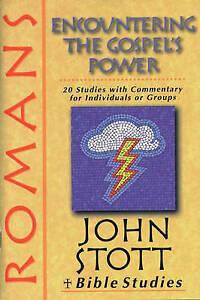 Romans: Encountering the Gospel's Power John Stott 20 Studies