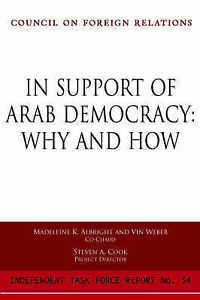 In Support of Arab Democracy: Why and How (Council on Foreign Relations (Counci