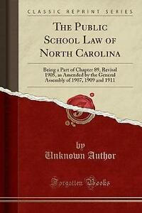 The Public School Law of North Carolina: Being a Part of Chapter 89, Revisal 190