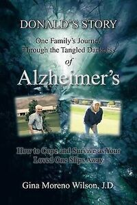 Donald's Story: One Family's Journey Through the Tangled Darkness of Alzheimer's