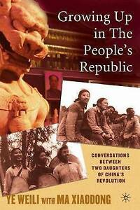 Growing Up in the People's Republic: Conversations between Two Daughters of Chin