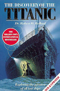The Discovery of the Titanic by Rick Archbold, Robert D. Ballard