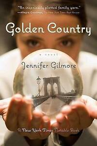 Golden Country, Jennifer Gilmore, New Book