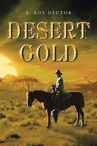 NEW Desert Gold by E. Roy Hector