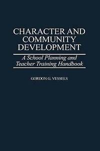 Character and Community Development: A School Planning and Teacher Training Hand
