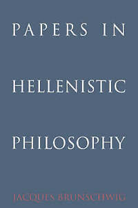 Papers in Hellenistic Philosophy by Brunschwig, Jacques
