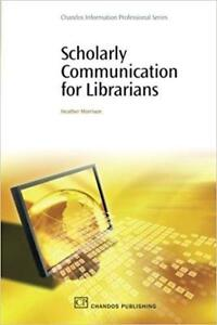 Scholarly Communication for Librarians 1st edition