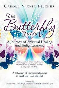 The Butterfly Fields Journey Spiritual Healing Enlighte by Pilcher Carole Vickie