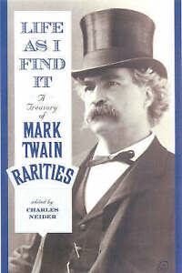 NEW Life As I Find It: A Treasury of Mark Twain Rarities