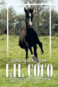 Adventures of Lil Coco Conley, Monni -Paperback