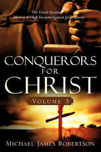 Conquerors for Christ, Volume 3 by Robertson, Michael James -Hcover