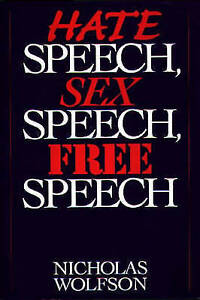 Hate Speech, Sex Speech, Free Speech (Classification of Tumours),Wolfson, Nichol