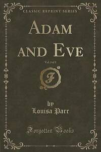 NEW Adam and Eve, Vol. 3 of 3 (Classic Reprint) by Louisa Parr