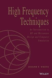 Wiley - IEEE: High Frequency Techniques : An Introduction to Rf and  Microwave Design and Computer Simulation by Joseph F  White (2016,  Paperback)