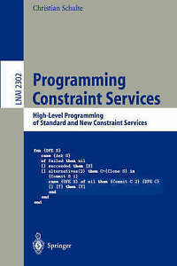 Programming Constraint Services: High-Level Programming of Standard and New Con