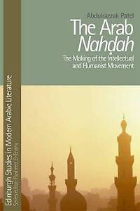 The Arab Nahdah: The Making of the Intellectual and Humanist Movement by...