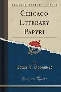 NEW Chicago Literary Papyri (Classic Reprint) by Edgar J. Goodspeed