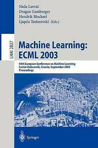 Machine Learning: ECML 2003: 14th European Conference on Machine Learning, Cavta