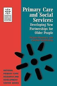 Primary Care and Social Services: Developing New Partnerships for Older People