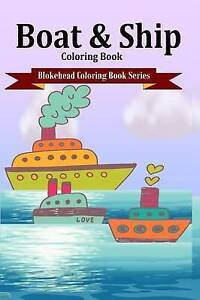 NEW Boat & Ship Coloring Book by The Blokehead