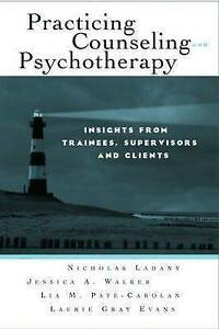 Practicing Counseling and Psychotherapy: Insights from Trainees, Supervisors...