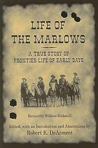Life of the Marlows: A True Story of Frontier Life of Early Days (A.C. Greene Se
