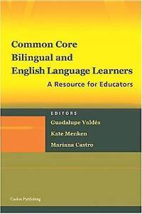 Common Core, Bilingual and English Language Learners: A Resource for...