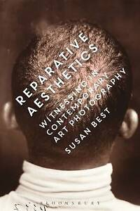 Reparative Aesthetics, Susan Best