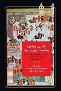 Isom-Verhaaren-Living In The Ottoman Realm  BOOK NEW