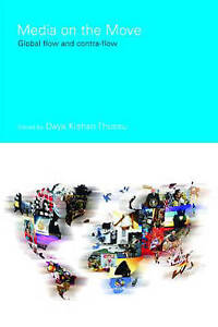 Media on the Move: Global Flow and Contra-Flow (Communication and-ExLibrary