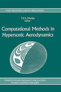 Computational Methods in Hypersonic Aerodynamics (Fluid Mechanics and Its Applic