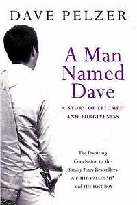 A-Man-Named-Dave-David-Pelzer-Hardcover-Book-Acceptable-9780752841144