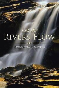 Let-the-Rivers-Flow-by-Mathis-Donnetta-S-Paperback