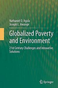 Globalized Poverty and Environment: 21st Century Challenges and Innovative...