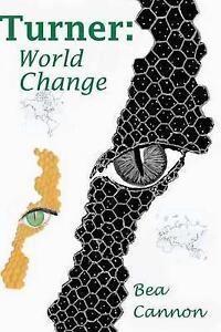 NEW Turner: World Change (Spaceships and Magic) (Volume 2) by Bea Cannon