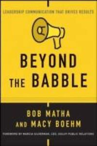 Beyond the Babble: Leadership Communication that Drives Results, Boehm, Macy, Ma