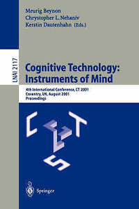 Cognitive Technology: Instruments of Mind: 4th International Conference, Ct 2001
