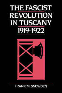 The Fascist Revolution in Tuscany, 1919-22, Snowden, Frank, Very Good condition,