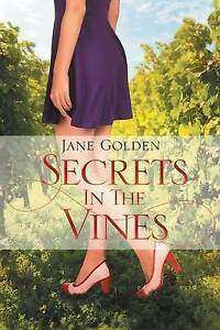 NEW Secrets in the Vines by Jane Golden
