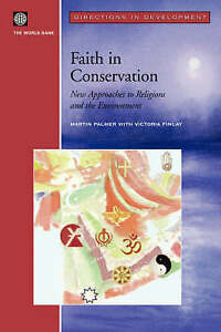 Faith in Conservation: New Approaches to Religions and the Environment (Directi