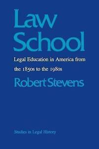 Law School: Legal Education in America from the 1850s to the 1980s (Studies in