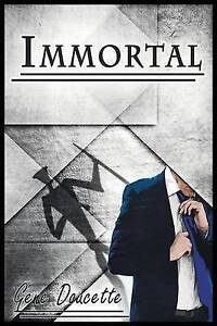 NEW Immortal by Gene Doucette