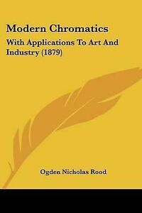Modern-Chromatics-With-Applications-to-Art-and-Industry-1879-9781120647771