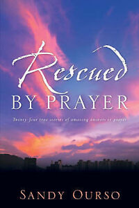 Rescued by Prayer by Ourso, Sandy -Paperback