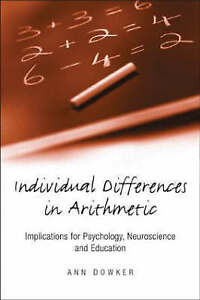Individual Differences in Arithmetic: Implications for Psychology, Neuroscience