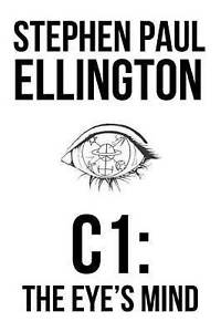 C1: The Eyes Mind Ellington, Stephen Paul -Paperback