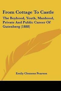 From-Cottage-to-Castle-The-Boyhood-Youth-Manhood-Private-and-9781104751623
