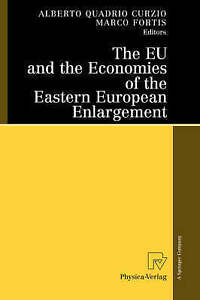 The EU and the Economies of the Eastern European Enlargement, Alberto Quadrio Cu