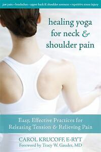Healing Yoga Neck Shoulder Pain Easy Effective Practices Relieve Tension BOOK A+
