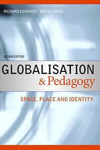 Globalisation & Pedagogy: Space, Place and Identity by Edwards, Richard, Usher,